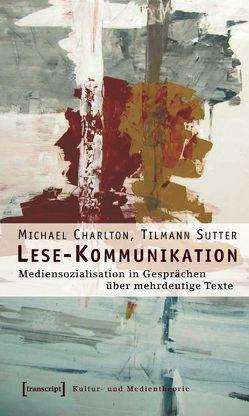 Lese-Kommunikation von Burbaum,  Christina, Charlton,  Michael, Mehren,  Gisela, Rau,  Friederike, Sutter,  Tilmann