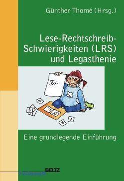 Lese-Rechtschreib-Schwierigkeiten (LRS) und Legasthenie von Thomé,  Günther