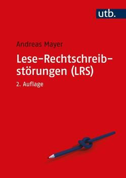 Lese-Rechtschreibstörungen (LRS) von Mayer,  Andreas
