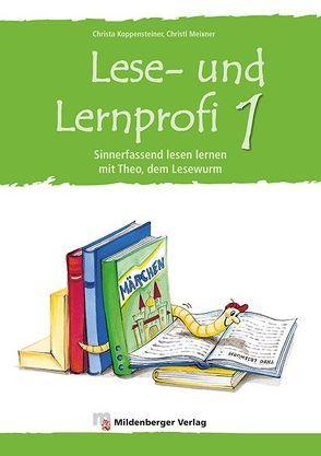 Lese- und Lernprofi 1 von Koppensteiner,  Christa, Lottermoser,  Elisabeth, Meixner,  Christl