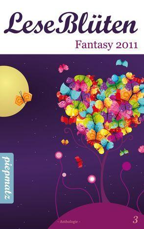 LeseBlüten Band 3 – Fantasy 2011 von piepmatz Verlag