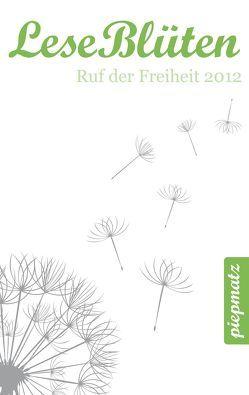 LeseBlüten Band 7 – Ruf der Freiheit 2012 von piepmatz Verlag