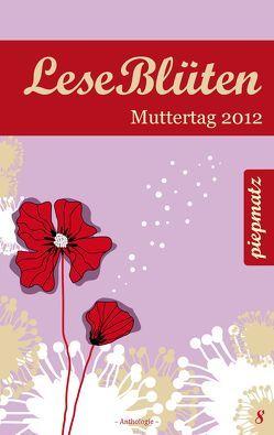 LeseBlüten Band 8 – Muttertag 2012 von Israel,  Ariane, piepmatz Verlag