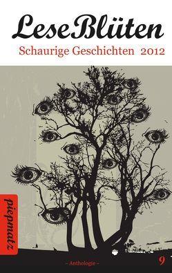 LeseBlüten Band 9 – Schaurige Geschichten 2012 von Israel,  Ariane, piepmatz Verlag