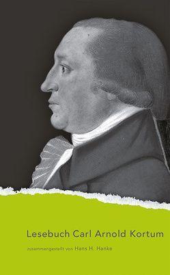 Lesebuch Carl Arnold Kortum von Hanke,  Hans H, Kortum,  Carl Arnold