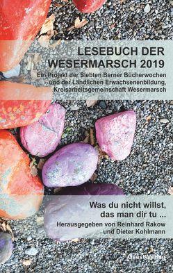Lesebuch der Wesermarsch 2019 von Kohlmann,  Dieter, Rakow,  Reinhard
