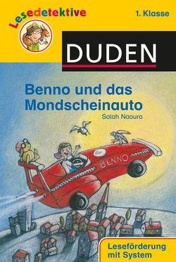 Lesedetektive – Benno und das Mondscheinauto, 1. Klasse von Naoura,  Salah, Wechdorn,  Susanne