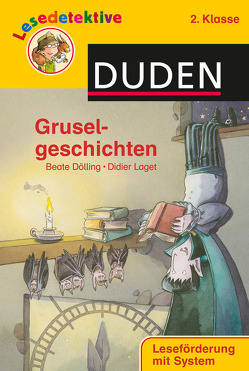 Lesedetektive – Gruselgeschichten, 2. Klasse von Dölling,  Beate, Hennig,  Dirk, Laget,  Didier