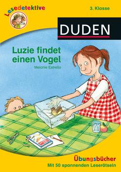 Lesedetektive Übungsbücher – Luzie findet einen Vogel, 3. Klasse von Estrella,  Melanie, Scharnberg,  Stefanie