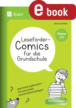 Leseförder-Comics für die Grundschule Kl. 1 und 2 von Scheller,  Anne