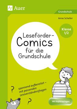 Leseförder-Comics für die Grundschule – Klasse 1/2 von Scheller,  Anne
