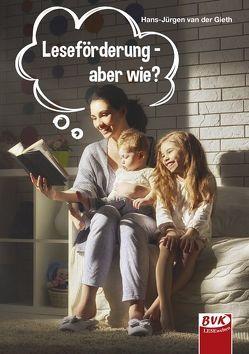 Leseförderung – aber wie? von van der Gieth,  Hans-Jürgen
