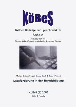 Leseförderung in der Berufsbildung von Becker-Mrotzek,  Michael, Kusch,  Erhard, Wehnert,  Bernd