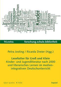 Lesefutter für Groß und Klein. Kinder- und Jugendliteratur und literarisches Lernen im medienintegrativen Deutschunterricht von Josting,  Petra