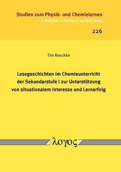 Lesegeschichten im Chemieunterricht der Sekundarstufe I zur Unterstützung von situationalem Interesse und Lernerfolg von Reschke,  Tim