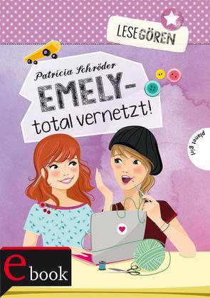 Lesegören 1: Emely – total vernetzt! von Liepins,  Carolin, Schröder,  Patricia, Seidel,  Maria