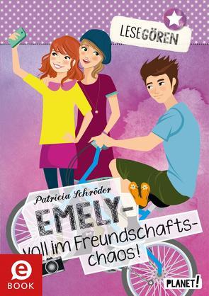 Lesegören 3: Emely – voll im Freundschaftschaos von Liepins,  Carolin, Schröder,  Patricia