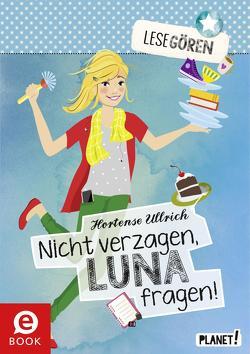Lesegören 3: Nicht verzagen, Luna fragen! von Liepins,  Carolin, Seidel,  Maria, Ullrich,  Hortense