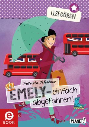 Lesegören 4: Emely – einfach abgefahren! von Liepins,  Carolin, Schröder,  Patricia