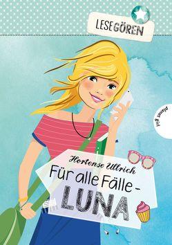 Lesegören 1: Für alle Fälle – Luna von Liepins,  Carolin, Seidel,  Maria, Ullrich,  Hortense