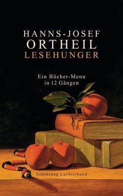 Lesehunger – Ein Bücher-Menu in 12 Gängen von Ortheil,  Hanns-Josef