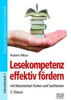 Lesekompetenz effektiv fördern – 5. Klasse von Albus,  Hubert