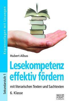 Lesekompetenz effektiv fördern – 6. Klasse von Albus,  Hubert