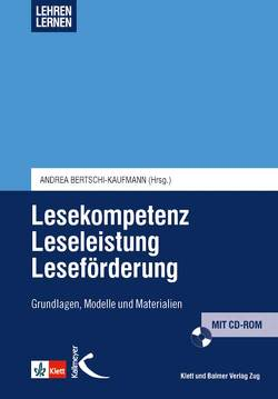Lesekompetenz – Leseleistung – Leseförderung von Bertschi-Kaufmann,  Andrea, Graber,  Anja