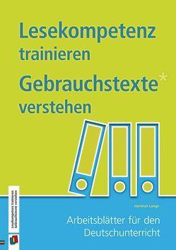 Lesekompetenz trainieren – Gebrauchstexte verstehen von Lange,  Hartmut