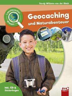 Leselauscher Wissen: Geocaching und Naturabenteuer (inkl. CD) von Willems-van der Gieth,  Sandy