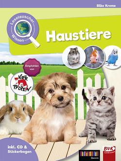Leselauscher Wissen: Haustiere (inkl. CD) von Krome,  Silke, van der Gieth,  Hans-Jürgen, Willems-van der Gieth,  Sandy