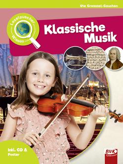 Leselauscher Wissen: Klassische Musik von Gremmel-Geuchen,  Ute