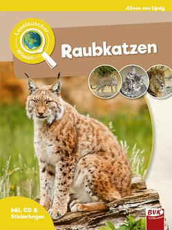 Leselauscher Wissen: Raubkatzen (inkl. CD) von van Lipzig,  Aileen
