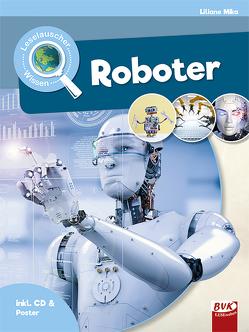 Leselauscher Wissen: Roboter von Mika,  Liliane
