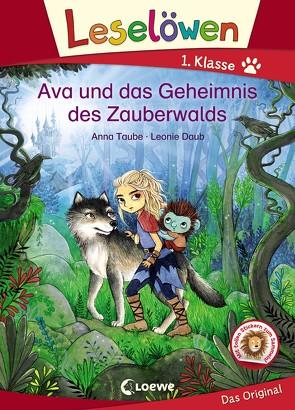 Leselöwen 1. Klasse – Ava und das Geheimnis des Zauberwalds von Daub,  Leonie, Taube,  Anna
