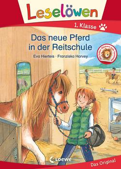 Leselöwen 1. Klasse – Das neue Pferd in der Reitschule von Harvey,  Franziska, Hierteis,  Eva