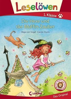 Leselöwen 1. Klasse – Die Hexe und der Muffin-Zauber von Sturm,  Carola, von Vogel,  Maja