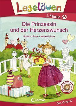 Leselöwen 1. Klasse – Die Prinzessin und der Herzenswunsch von Ishida,  Naeko, Rose,  Barbara