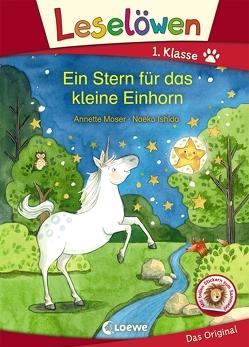 Leselöwen 1. Klasse – Ein Stern für das kleine Einhorn von Ishida,  Naeko, Moser,  Annette
