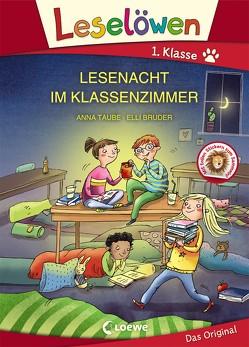 Leselöwen 1. Klasse – Lesenacht im Klassenzimmer von Bruder,  Elli, Madouche,  Anna, Taube,  Anna