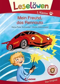 Leselöwen 1. Klasse – Mein Freund, das Rennauto von Jasionowski,  Gloria, Schneider,  Hans-Peter