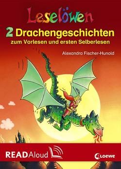 Leselöwen – 2 Drachengeschichten zum Vorlesen und ersten Selberlesen von Fischer-Hunold,  Alexandra