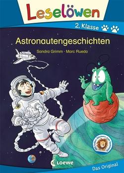 Leselöwen 2. Klasse – Astronautengeschichten von Grimm,  Sandra, Rueda,  Marc
