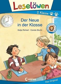 Leselöwen 2. Klasse – Der Neue in der Klasse von Richert,  Katja, Sturm,  Carola
