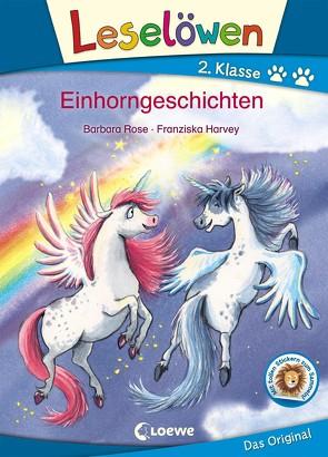 Leselöwen 2. Klasse – Einhorngeschichten von Harvey,  Franziska, Rose,  Barbara
