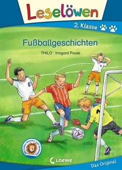 Leselöwen 2. Klasse – Fußballgeschichten von Paule,  Irmgard, THiLO