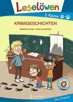 Leselöwen 2. Klasse – Krimigeschichten von Renger,  Nikolai, Rose,  Barbara