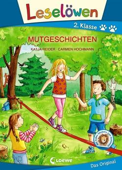 Leselöwen 2. Klasse – Mutgeschichten von Hochmann,  Carmen, Reider,  Katja