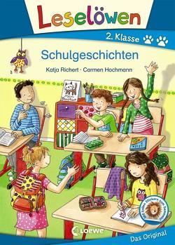 Leselöwen 2. Klasse – Schulgeschichten von Hochmann,  Carmen, Richert,  Katja