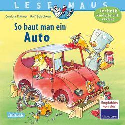 LESEMAUS 140: So baut man ein Auto von Butschkow,  Ralf, Thörner,  Cordula
